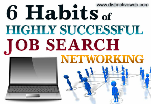 6 Habits of Highly Successful Job Search Networking