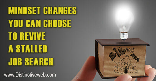 Mindset Changes You Can Choose to Revive a Stalled Job Search