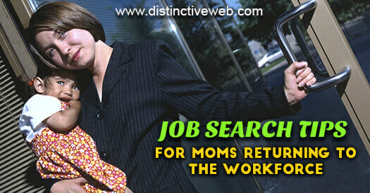 Job Search Tips For Moms Returning To the Workforce