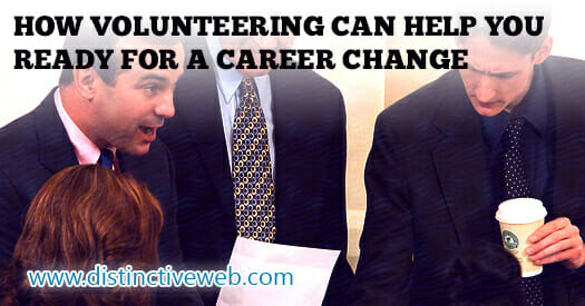 How Volunteering Can Help You Ready for a Career Change